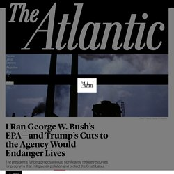 Donald Trump's Proposed EPA Cuts Would Affect Public-Health Programs - The Atlantic
