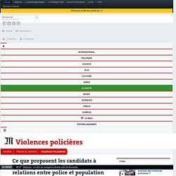 Ce que proposent les candidats à l'Elysée pour améliorer les relations entre police et population