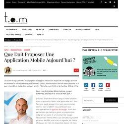 Que doit proposer une application mobile aujourd'hui ? – TOM