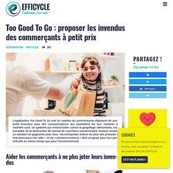 Too Good To Go : proposer les invendus des commerçants à petit prix