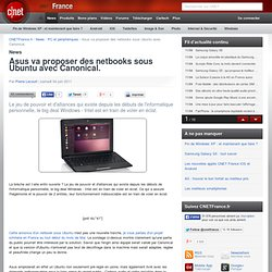 Asus va proposer des netbooks sous Ubuntu avec Canonical.