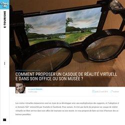 Comment proposer un casque de réalité virtuelle dans son office ou son musée ?