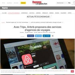 Avec Trips, Airbnb proposera des services d'agences de voyages