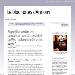 Proposition de directive européenne pour l'accessibilité du Web rejetée par le Sénat : et après ? - Le bloc-notes d'Armony
