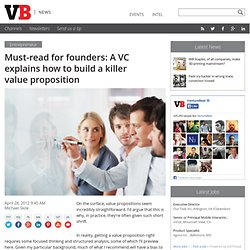 Must-read for founders: A VC explains how to build a killer value proposition