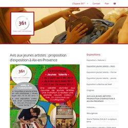 Avis aux jeunes artistes : proposition d'exposition à Aix-en-Provence