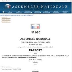 N°990 - Rapport de M. Bruno Studer sur la proposition de loi, après engagement de la procédure accélérée, de M. Richard Ferrand et plusieurs de ses collègues relative à la lutte contre les fausses informations (799).