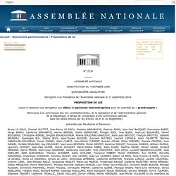 """N°2216 - Proposition de loi de M. Bruno Le Roux visant à instaurer une dérogation aux délais de paiement interentreprises pour les activités de """"grand export"""""""