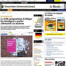 La folle proposition d'obliger les immigrés à parler allemand à la maison