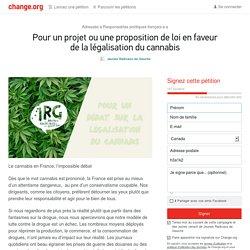 Pour un projet ou une proposition de loi en faveur de la légalisation du cannabis