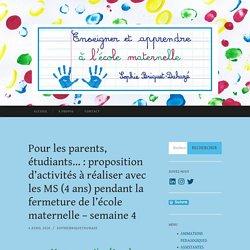 Pour les parents, étudiants… : proposition d'activités à réaliser avec les MS (4 ans) pendant la fermeture de l'école maternelle – semaine 4