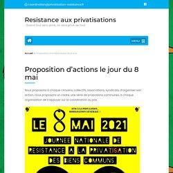Proposition d'actions le jour du 8 mai – Resistance aux privatisations