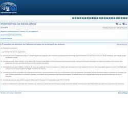 PARLEMENT EUROPEEN 23/06/16 Proposition de résolution du Parlement européen sur le transport des animaux