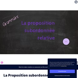 La Proposition subordonnée relative by ROMERO on Genially