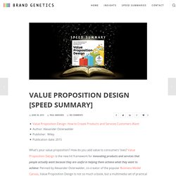 Value Proposition Design [Speed Summary]