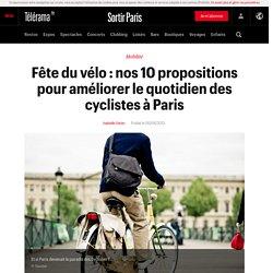 Fête du vélo : nos 10 propositions pour améliorer le quotidien des cyclistes à Paris - Sortir