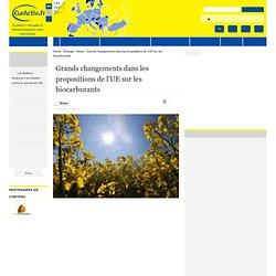 Grands changements dans les propositions de l'UE sur les biocarburants