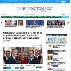 """Attali remet un rapport à Hollande de 45 propositions sur l'""""économie positive"""", prônant un """"capitalisme patient"""""""