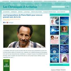 Les 8 propositions de Pierre Rabhi pour vivre en prenant soin de la vie Les Chroniques d'Arcturius