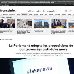 Le Parlement adopte les propositions de loi controversées anti-fake news