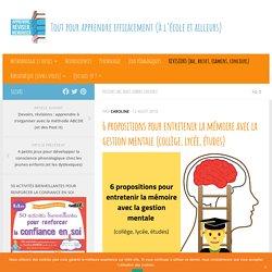 6 propositions pour entretenir la mémoire avec la gestion mentale (collège, lycée, études)