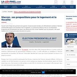 Macron : ses propositions pour le logement et la fiscalité - Loi Pinel