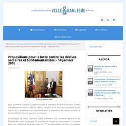 Propositions pour la lutte contre les dérives sectaires et fondamentalistes - 14 janvier 2016 - Ville & Banlieue