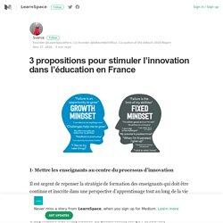 3 propositions pour stimuler l'innovation dans l'éducation en France