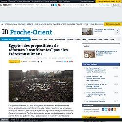 """Egypte : des propositions de réformes """"insuffisantes"""" pour les Frères musulmans"""