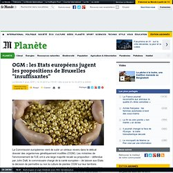 """LE MONDE - OGM : les Etats européens jugent les propositions de Bruxelles """"insuffisantes"""""""