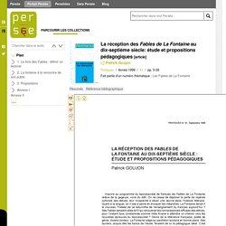 La réception des Fables de La Fontaine au dix-septième siècle: étude et propositions pédagogiques