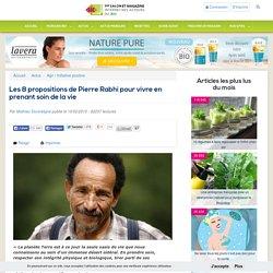 Les 8 propositions de Pierre Rabhi pour vivre en prenant soin de la vie