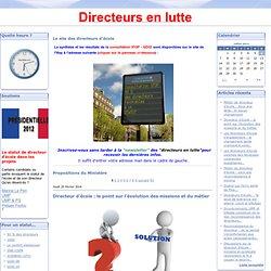 Propositions du Ministère - Directeur d'école :… - Les directeurs… - Métier de directeur… - Reconnaissance du… - Discussions sur la… - Directeurs en lutte