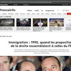 Immigration : 1990, quand les propositions de la droite ressemblaient à celles du FN