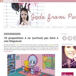 Jade from Paris: 10 propositions à ne (surtout) pas faire à une blogueuse