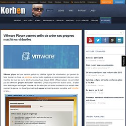 VMware Player permet enfin de créer ses propres machines virtuelles