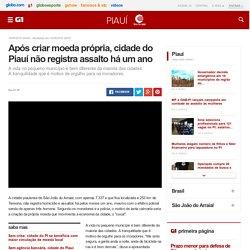 Após criar moeda própria, cidade do Piauí não registra assalto há um ano