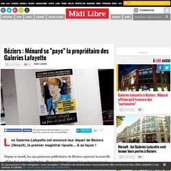 """Béziers : Ménard se """"paye"""" la propriétaire des Galeries Lafayette"""