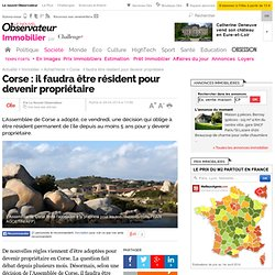 Corse : il faudra être résident pour devenir propriétaire - Immobilier