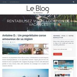 Antoine D. : Un propriétaire corse amoureux de sa région – Rentabilisez votre location de vacances