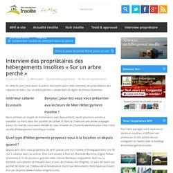 """Interview des propriétaires des hébergements Insolites """"Sur un arbre perché""""Le blog du tourisme insolite"""