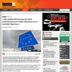 5 mars 2021 « Des médias détenus par de riches propriétaires sont restés silencieux sur le scandale OpenLux