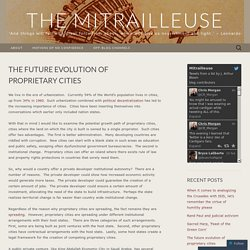 The future evolution of proprietary cities