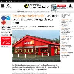 Propriété intellectuelle. L'Islande veut récupérer l'usage de son nom