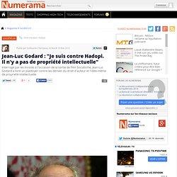 """Jean-Luc Godard : """"Je suis contre Hadopi. Il n'y a pas de propri"""