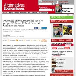 Propriété privée, propriété sociale, propriété de soi Robert Castel et Claudine Haroche