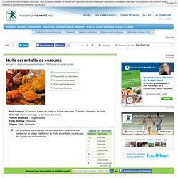 Les propriétés de l'huile essentielle de curcuma