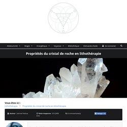 Cristal de roche : ses propriétés et vertus en lithothérapie