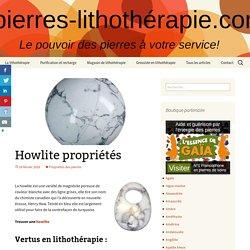 Howlite: vertus de la pierre, propriétés, purification