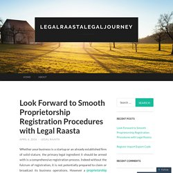 Look Forward to Smooth Proprietorship Registration Procedures with Legal Raasta